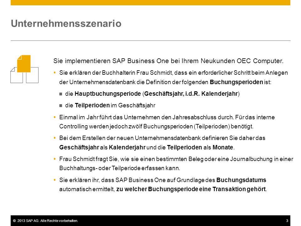 ©2013 SAP AG. Alle Rechte vorbehalten.3 Unternehmensszenario Sie implementieren SAP Business One bei Ihrem Neukunden OEC Computer.  Sie erklären der