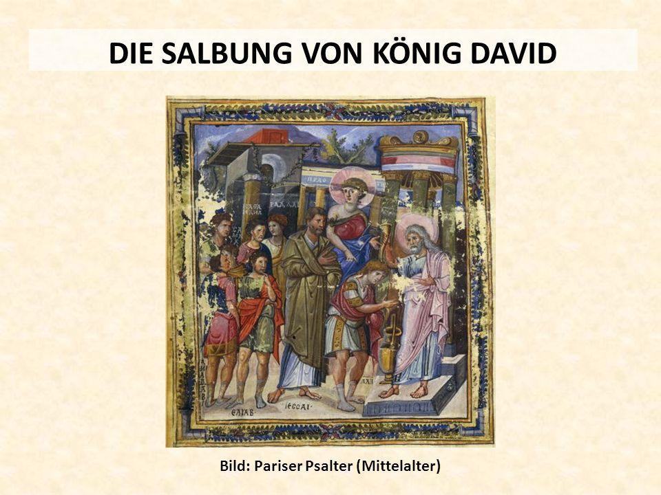 DIE SALBUNG VON KÖNIG DAVID Bild: Pariser Psalter (Mittelalter)