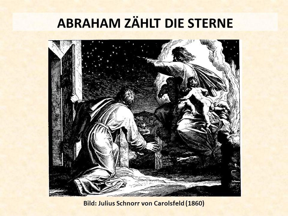 ABRAHAM ZÄHLT DIE STERNE Bild: Julius Schnorr von Carolsfeld (1860)