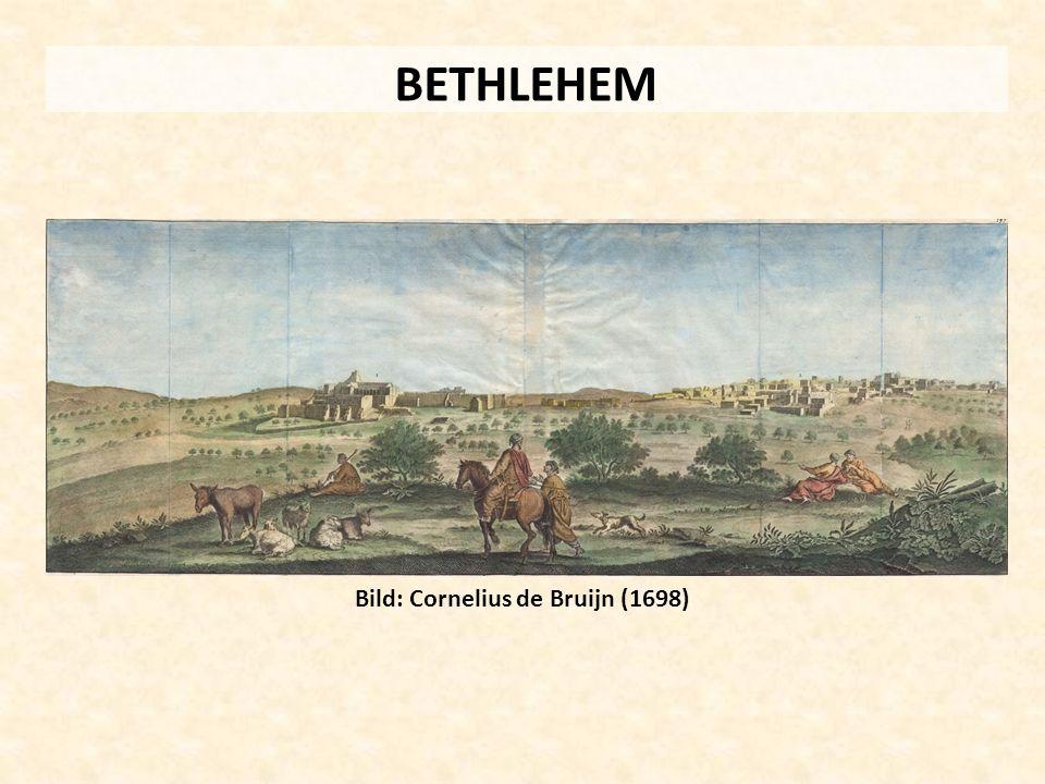 BETHLEHEM Bild: Cornelius de Bruijn (1698)