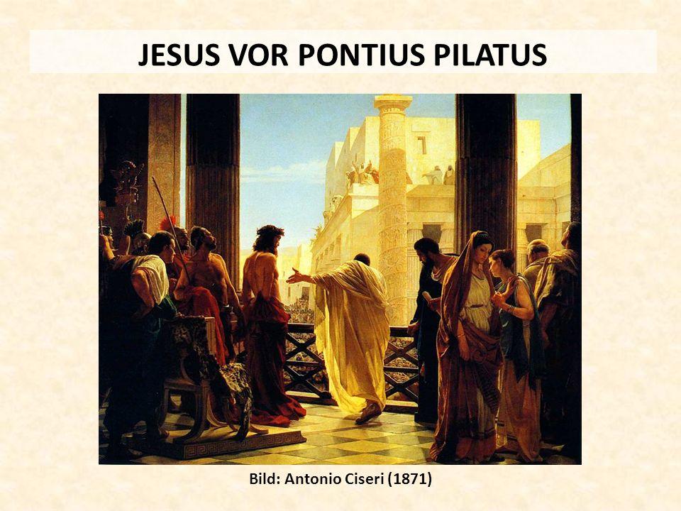 JESUS VOR PONTIUS PILATUS Bild: Antonio Ciseri (1871)
