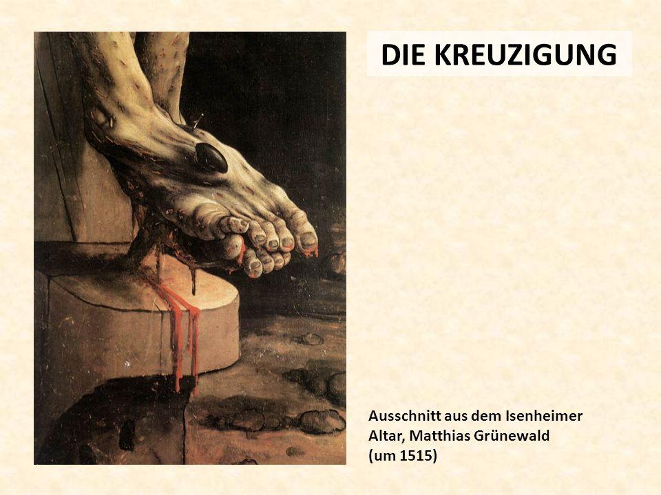 DIE KREUZIGUNG Ausschnitt aus dem Isenheimer Altar, Matthias Grünewald (um 1515)