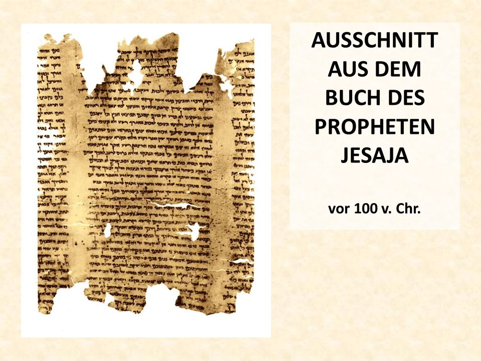 AUSSCHNITT AUS DEM BUCH DES PROPHETEN JESAJA vor 100 v. Chr.
