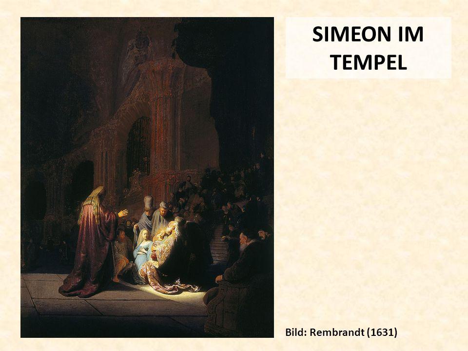 SIMEON IM TEMPEL Bild: Rembrandt (1631)