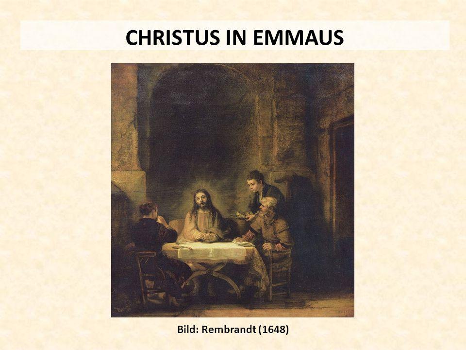 CHRISTUS IN EMMAUS Bild: Rembrandt (1648)
