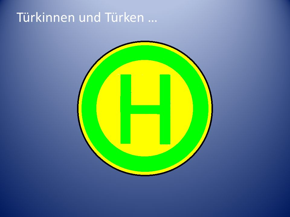 Türkinnen und Türken …
