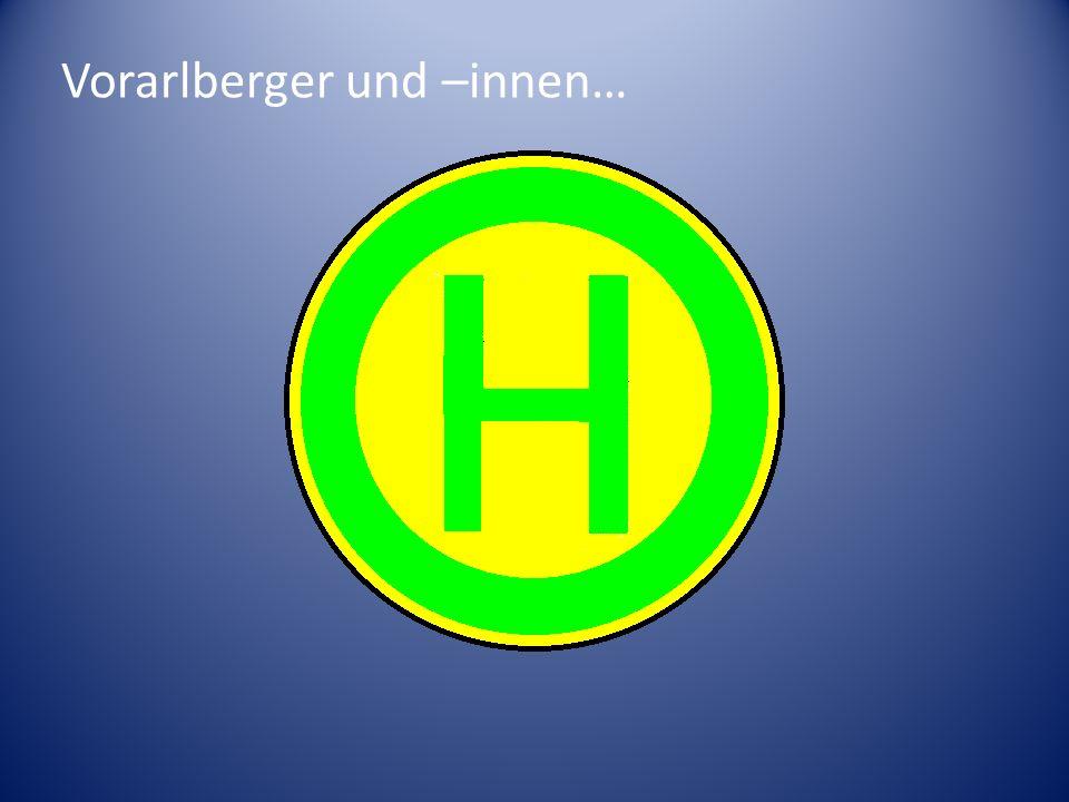 Vorarlberger und –innen…