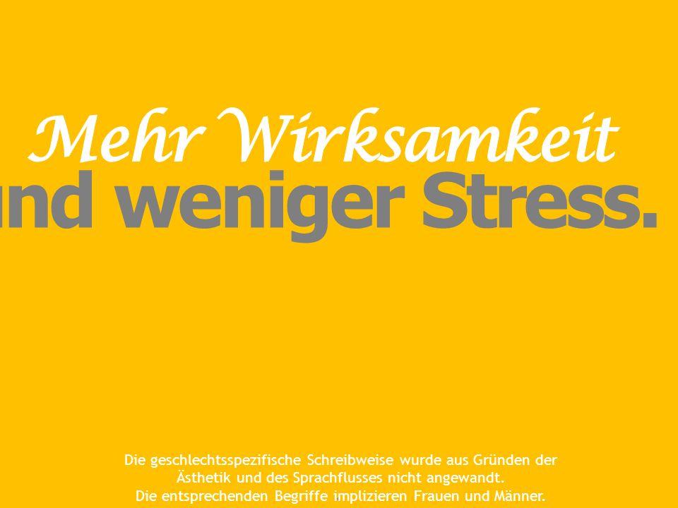 und weniger Stress.