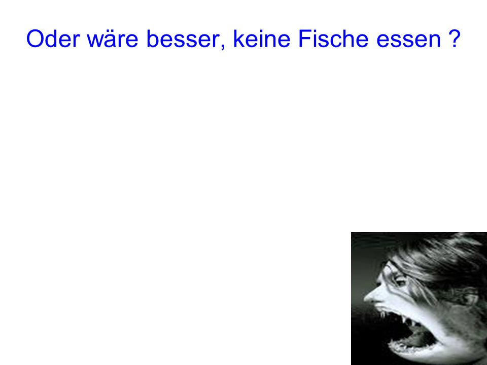 Oder wäre besser, keine Fische essen ? Die SchweizerInnen essen durchschnittlich 1 Kg Fleisch in einer Woche. Am häufigsten werden Schweine, dann Gefl
