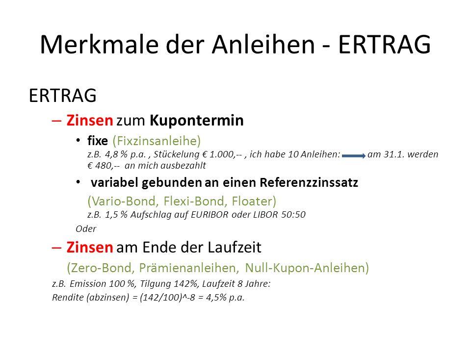 Merkmale der Anleihen - ERTRAG ERTRAG – Zinsen zum Kupontermin fixe (Fixzinsanleihe) z.B.