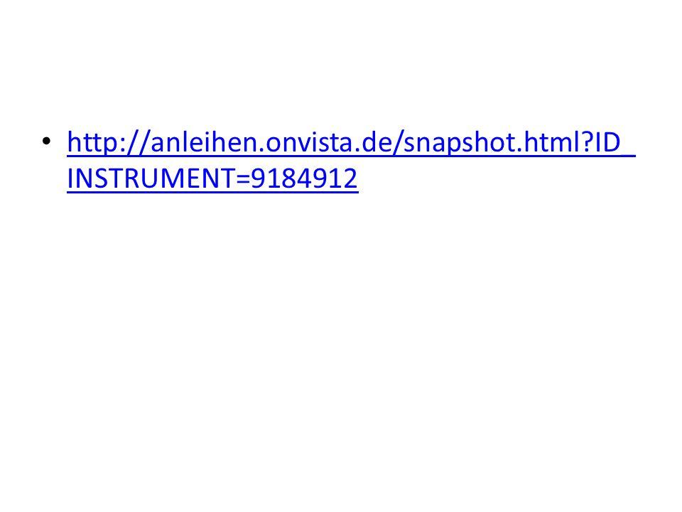 http://anleihen.onvista.de/snapshot.html?ID_ INSTRUMENT=9184912 http://anleihen.onvista.de/snapshot.html?ID_ INSTRUMENT=9184912