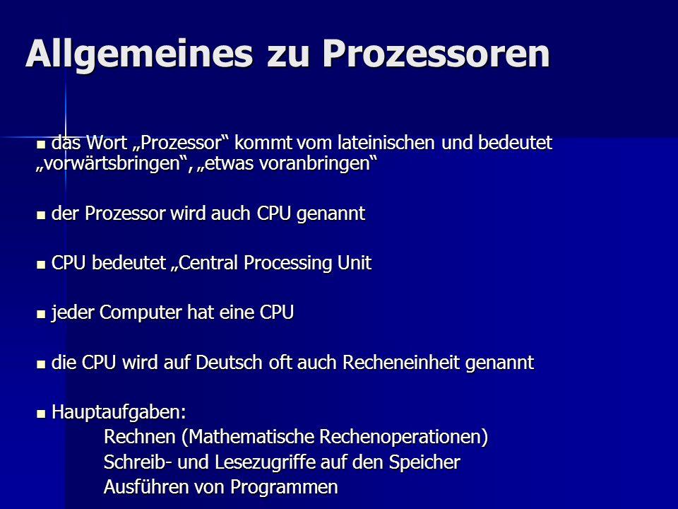 """Allgemeines zu Prozessoren das Wort """"Prozessor"""" kommt vom lateinischen und bedeutet """"vorwärtsbringen"""", """"etwas voranbringen"""" das Wort """"Prozessor"""" kommt"""