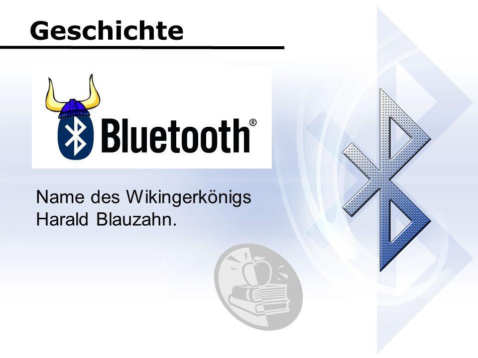 Geschichte Name des Wikingerkönigs Harald Blauzahn.
