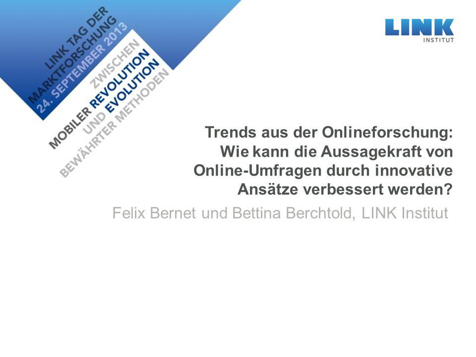 Trends aus der Onlineforschung: Wie kann die Aussagekraft von Online-Umfragen durch innovative Ansätze verbessert werden? Felix Bernet und Bettina Ber