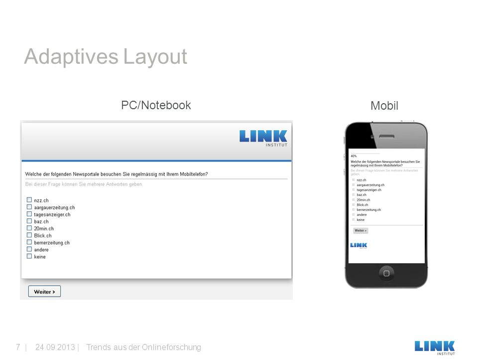 Adaptives Layout PC/Notebook Mobil Trends aus der Onlineforschung24.09.2013 |7 |