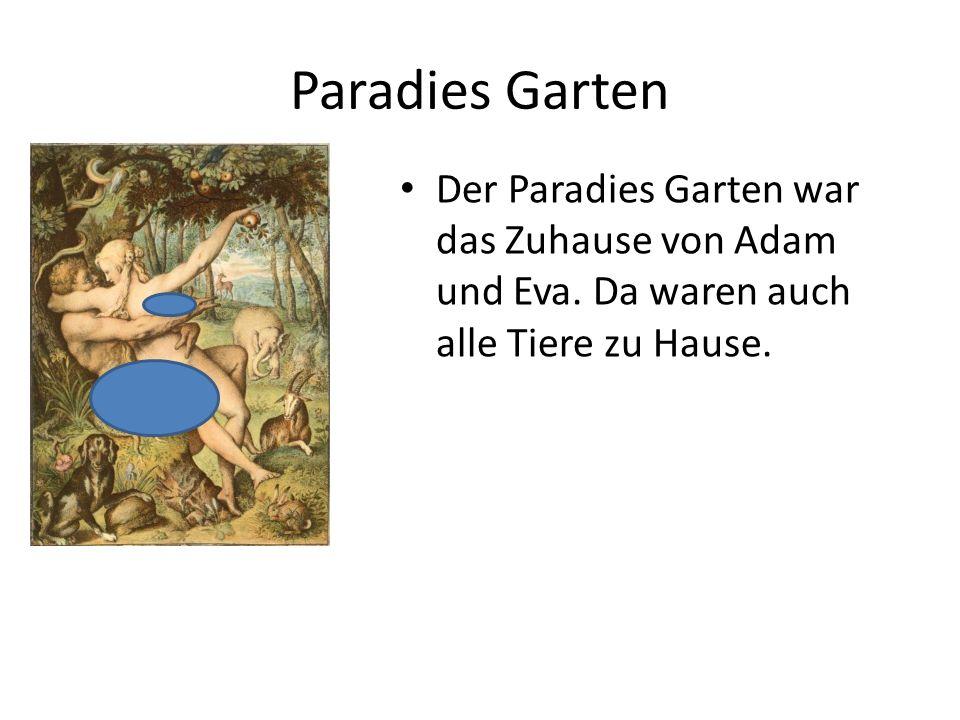Paradies Garten Der Paradies Garten war das Zuhause von Adam und Eva.