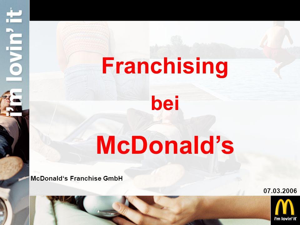 Franchising bei McDonald's McDonald's Franchise GmbH 07.03.2006