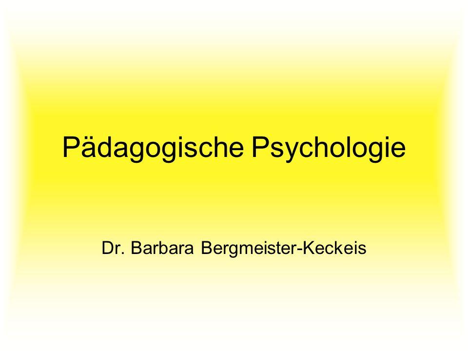 Pädagogische Psychologie Dr. Barbara Bergmeister-Keckeis