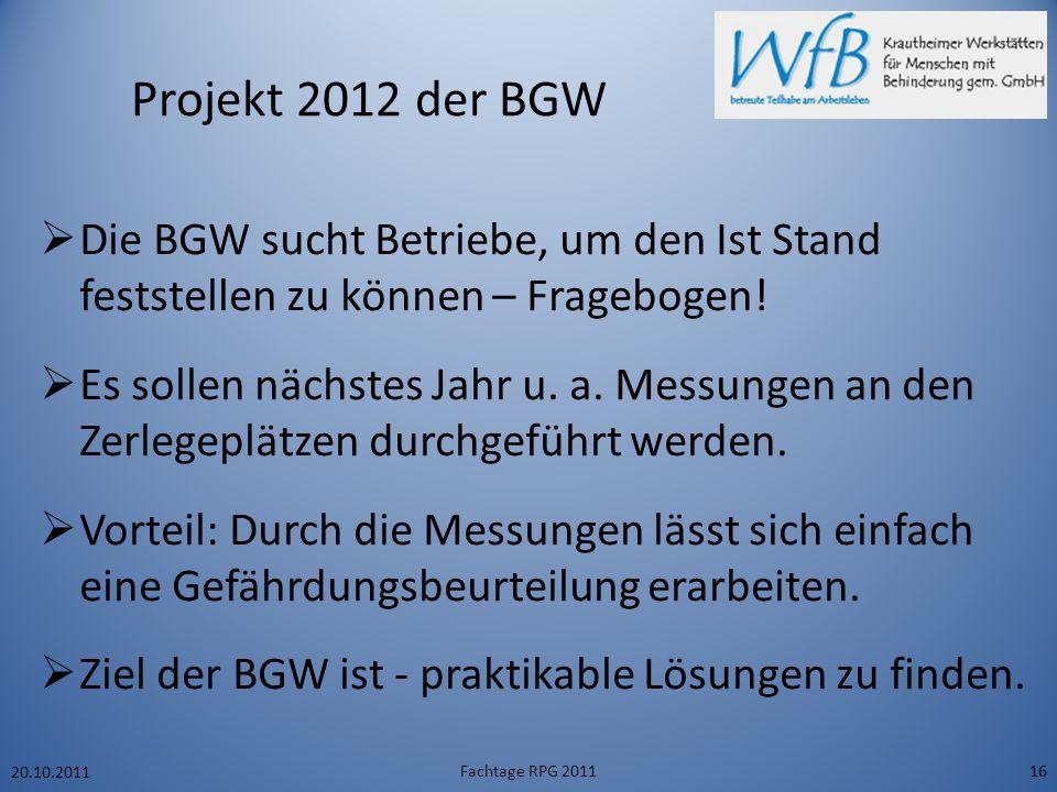 Projekt 2012 der BGW  Die BGW sucht Betriebe, um den Ist Stand feststellen zu können – Fragebogen.