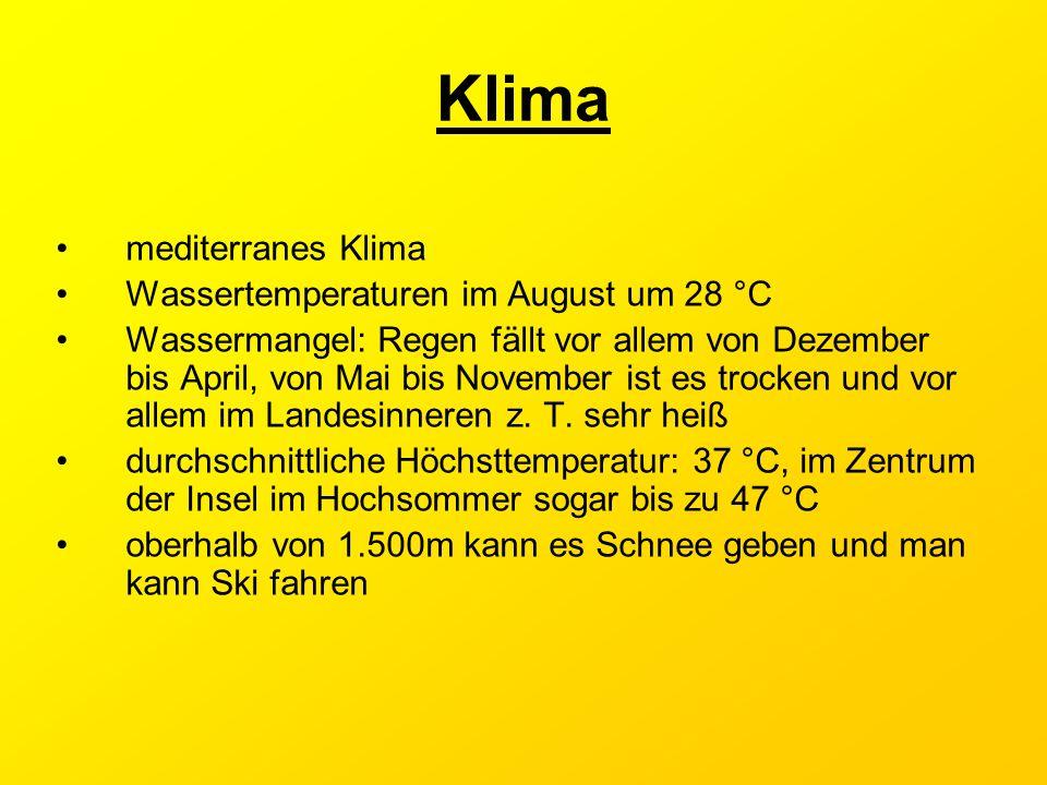 Klima mediterranes Klima Wassertemperaturen im August um 28 °C Wassermangel: Regen fällt vor allem von Dezember bis April, von Mai bis November ist es