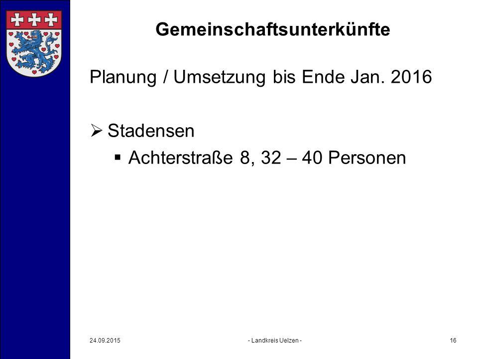 Gemeinschaftsunterkünfte Planung / Umsetzung bis Ende Jan. 2016  Stadensen  Achterstraße 8, 32 – 40 Personen 24.09.2015- Landkreis Uelzen -16