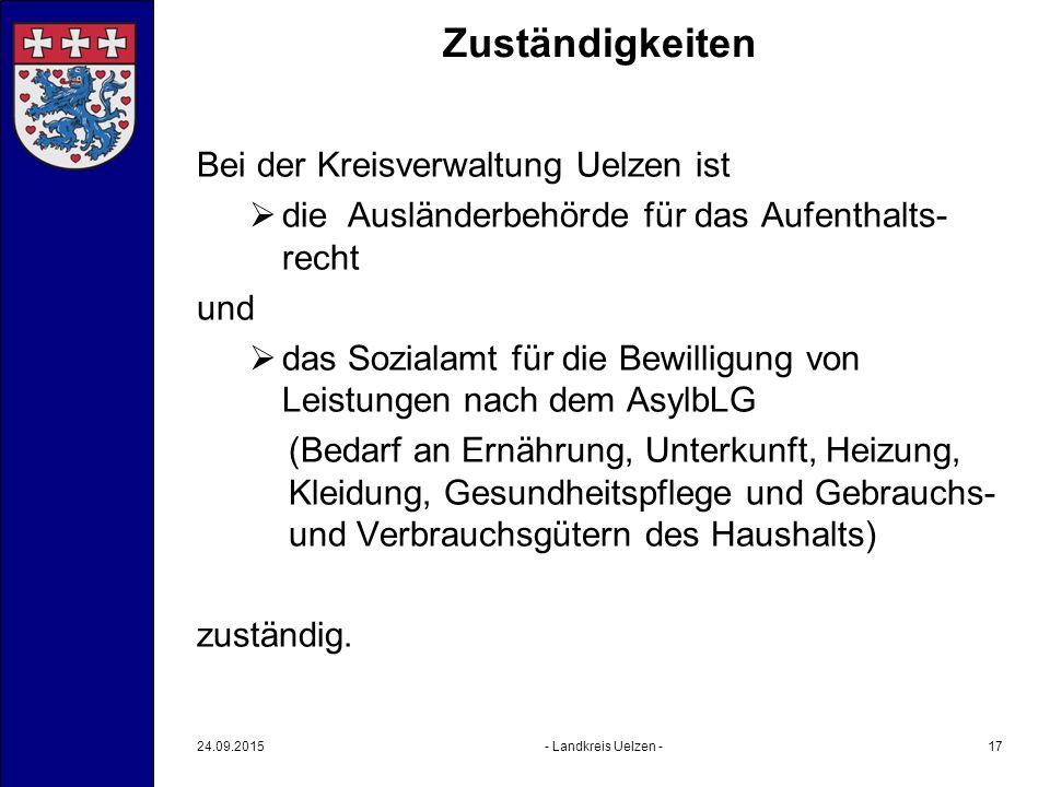 Zuständigkeiten Bei der Kreisverwaltung Uelzen ist  die Ausländerbehörde für das Aufenthalts- recht und  das Sozialamt für die Bewilligung von Leist