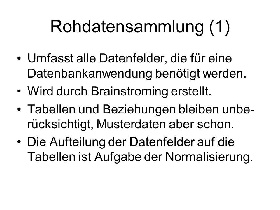 Normalisierung (10) Dritte Normalform von Tanzkurs –Land und kLand der Tabelle Lehrer hängen voneinander ab und werden in eine eigen Tabelle ausgelagert.