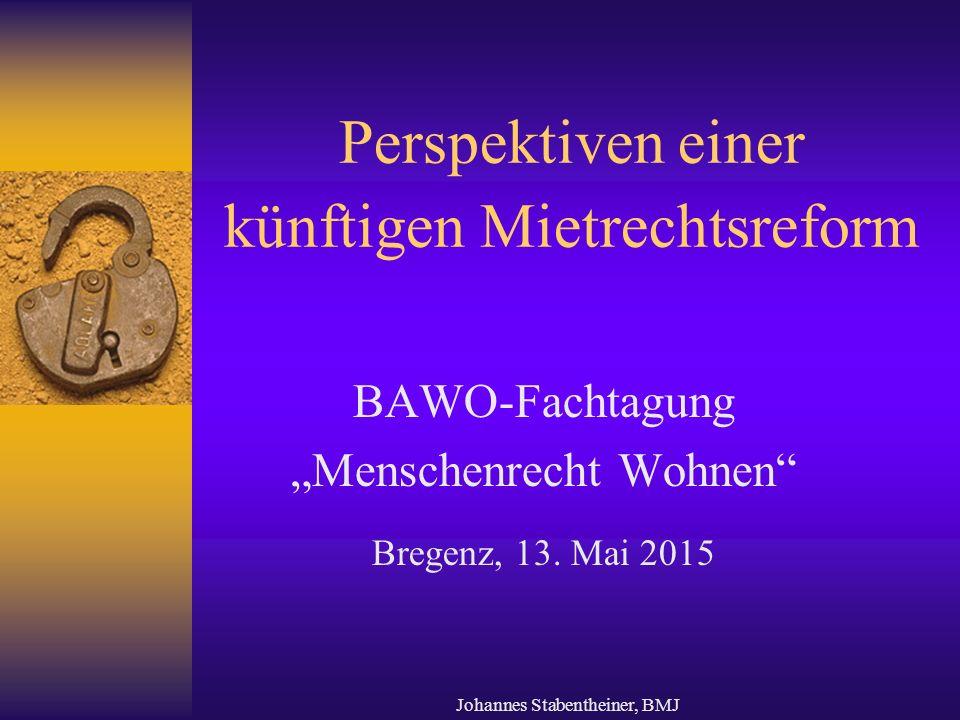 """Johannes Stabentheiner, BMJ Perspektiven einer künftigen Mietrechtsreform BAWO-Fachtagung """"Menschenrecht Wohnen Bregenz, 13."""
