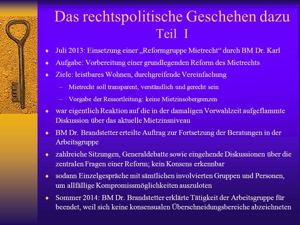 """Das rechtspolitische Geschehen dazu Teil I  Juli 2013: Einsetzung einer """"Reformgruppe Mietrecht durch BM Dr."""