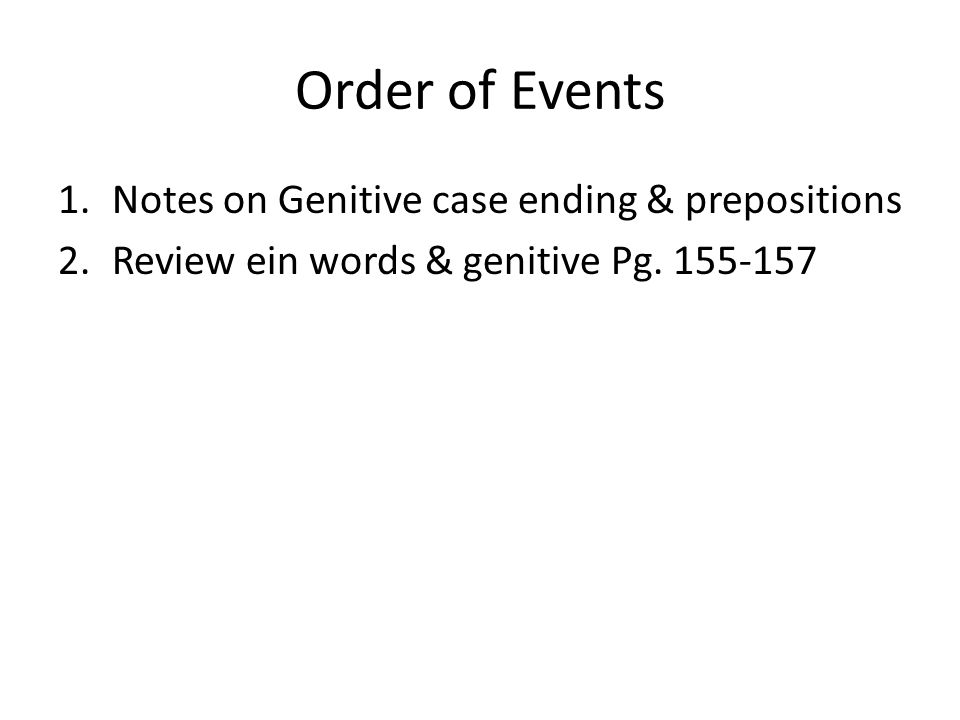 Genitive The genitive shows possession or relationship.