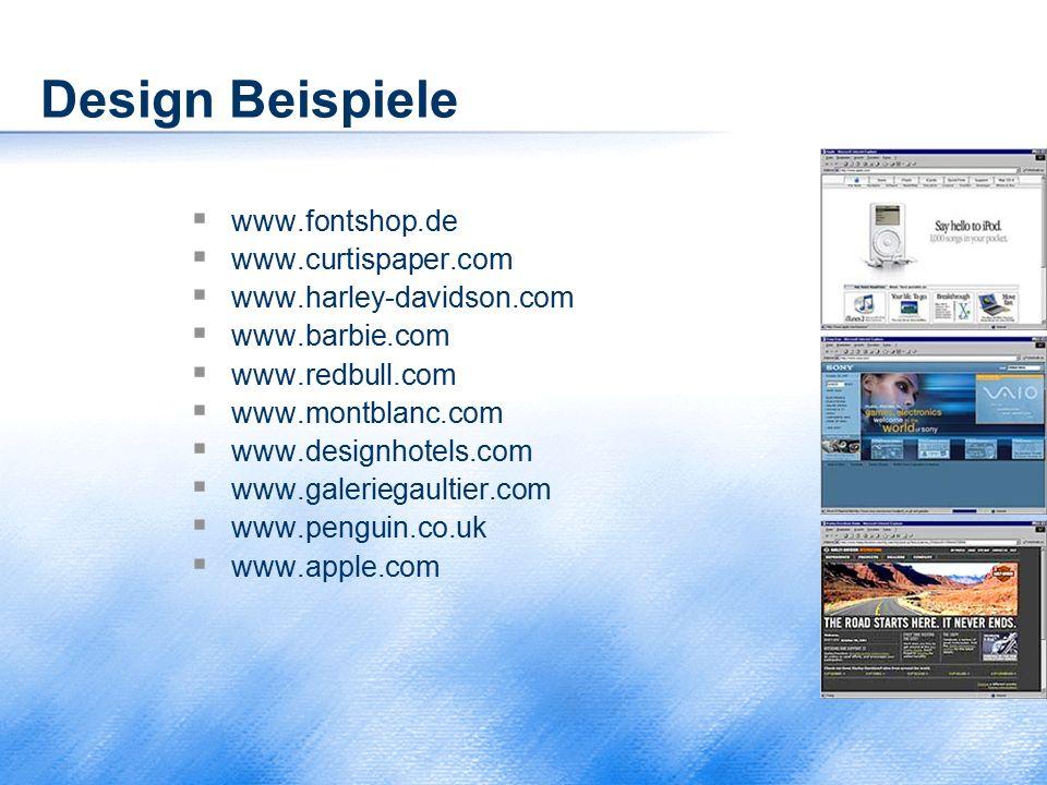 Design Beispiele  www.fontshop.de  www.curtispaper.com  www.harley-davidson.com  www.barbie.com  www.redbull.com  www.montblanc.com  www.design