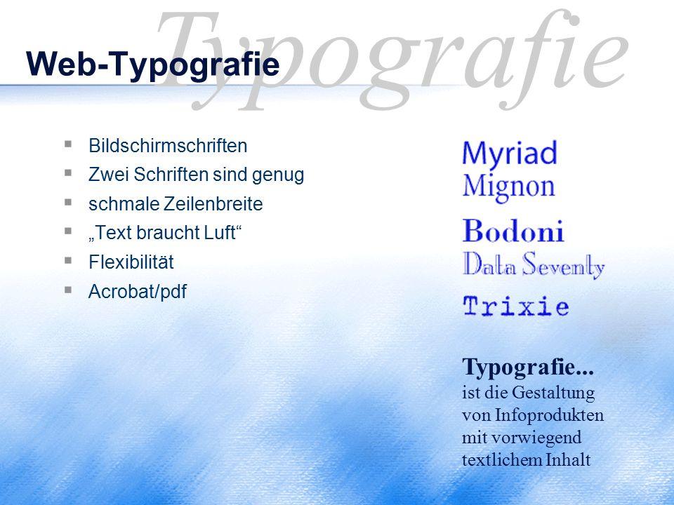 """Typografie Web-Typografie  Bildschirmschriften  Zwei Schriften sind genug  schmale Zeilenbreite  """"Text braucht Luft""""  Flexibilität  Acrobat/pdf"""