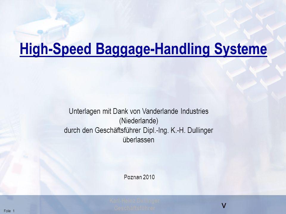v Folie 1 Karl-Heinz Dullinger Geschäftsführer High-Speed Baggage-Handling Systeme Poznan 2010 Unterlagen mit Dank von Vanderlande Industries (Niederl