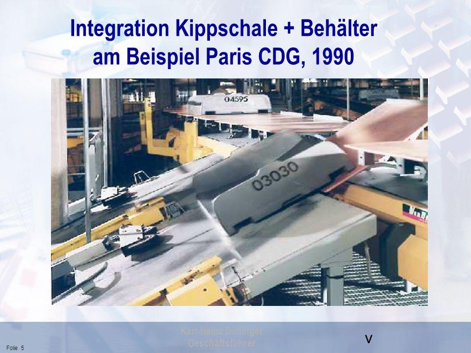 v Folie 26 Karl-Heinz Dullinger Geschäftsführer Heathrow T5-Lösung Tandem-Prinzip Das Redundanzsystem ist anders strukturiert und hat Zusatzfunktionen (z.B.