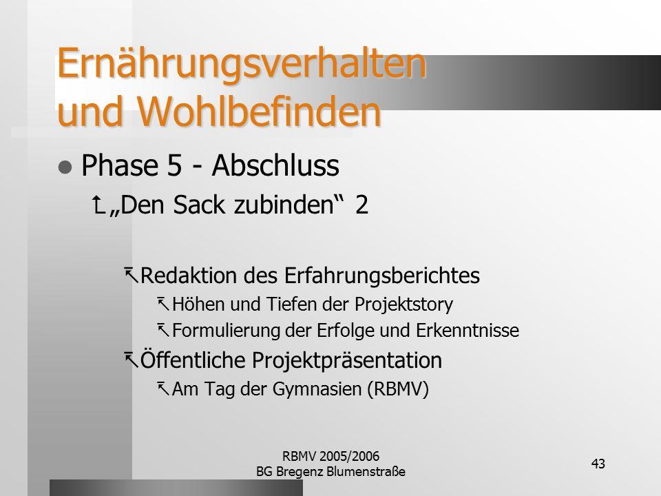 """RBMV 2005/2006 BG Bregenz Blumenstraße 43 Ernährungsverhalten und Wohlbefinden Phase 5 - Abschluss  """"Den Sack zubinden"""" 2  Redaktion des Erfahrungsb"""