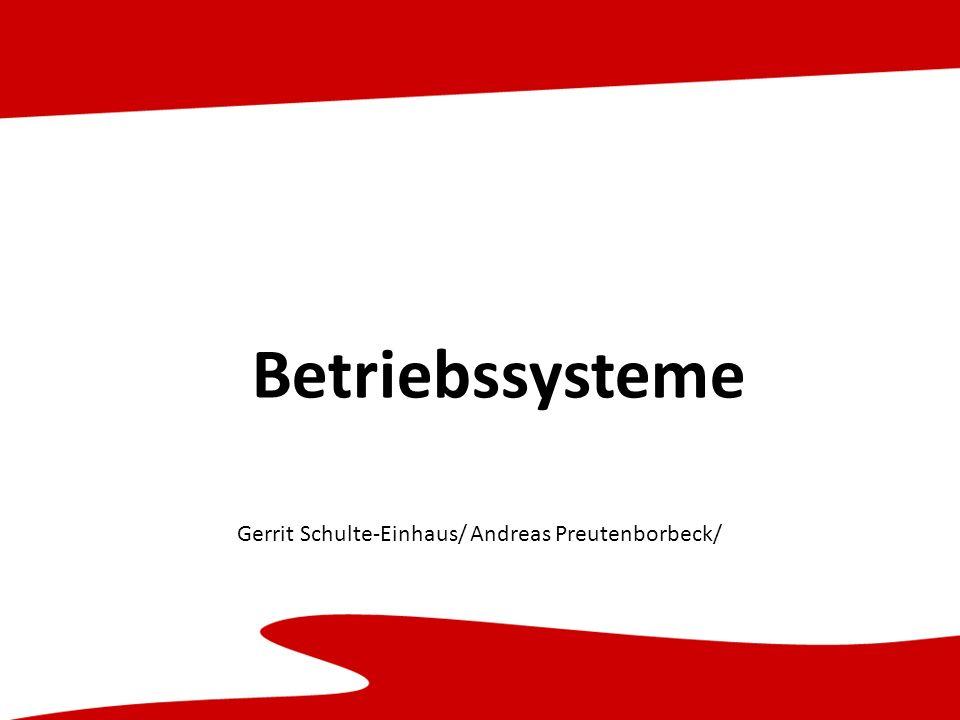 Betriebssysteme Gerrit Schulte-Einhaus/ Andreas Preutenborbeck/