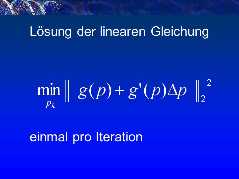 Lösung der linearen Gleichung einmal pro Iteration