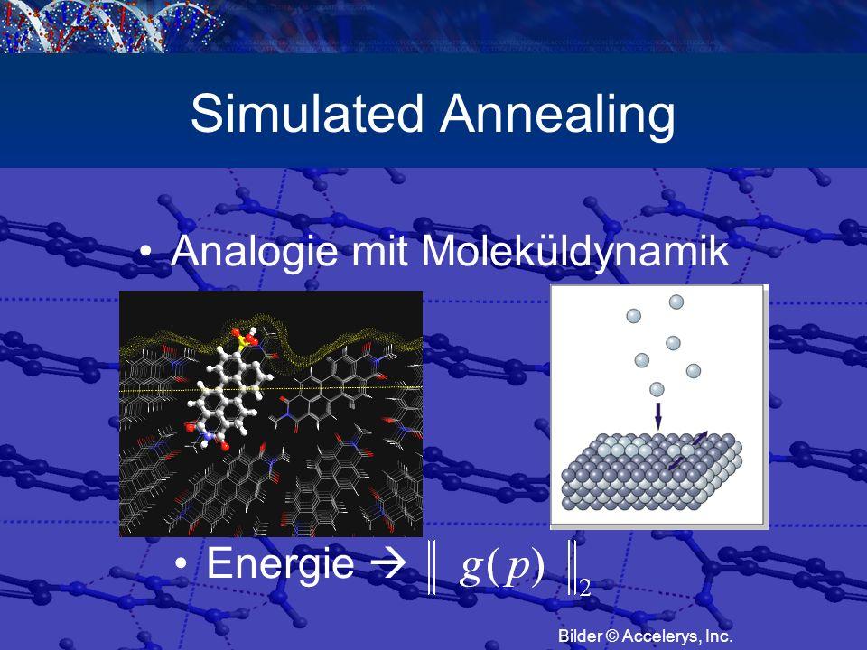 Simulated Annealing Analogie mit Moleküldynamik Energie  Bilder © Accelerys, Inc.