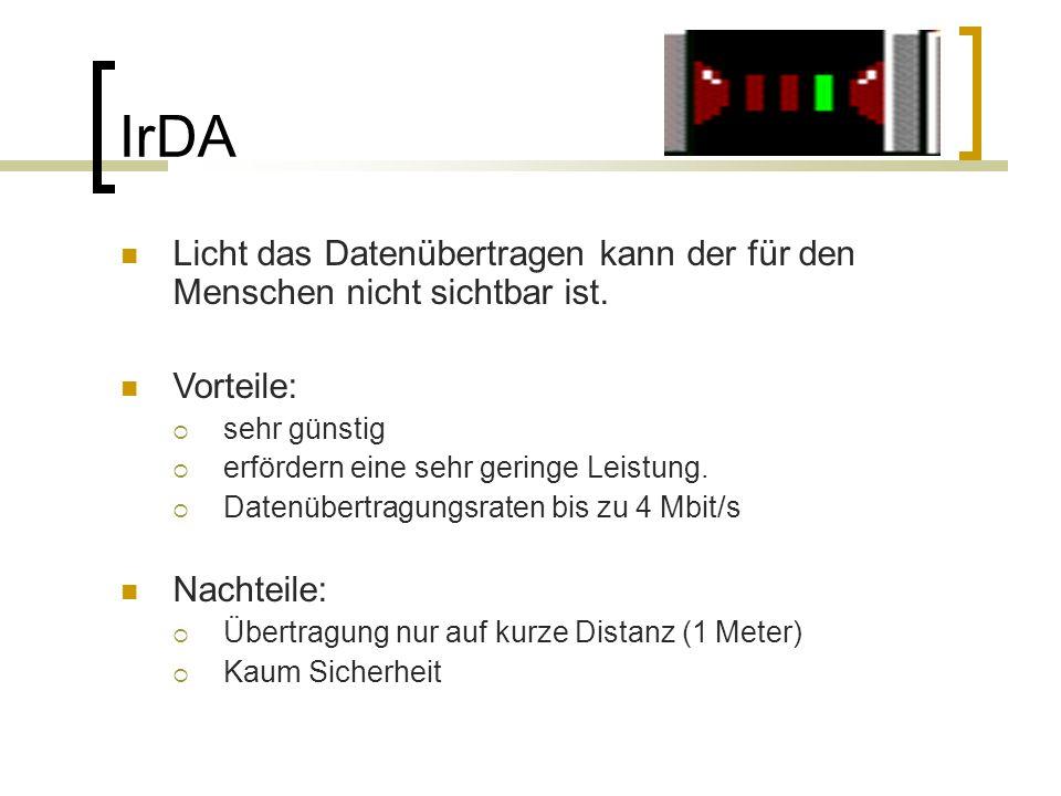 IrDA Man unterscheidet zwischen IrDa Data und IrDa Control IrDa Data: IrDa Data  für hohe Datenübertragung auf kurze Entfernung.