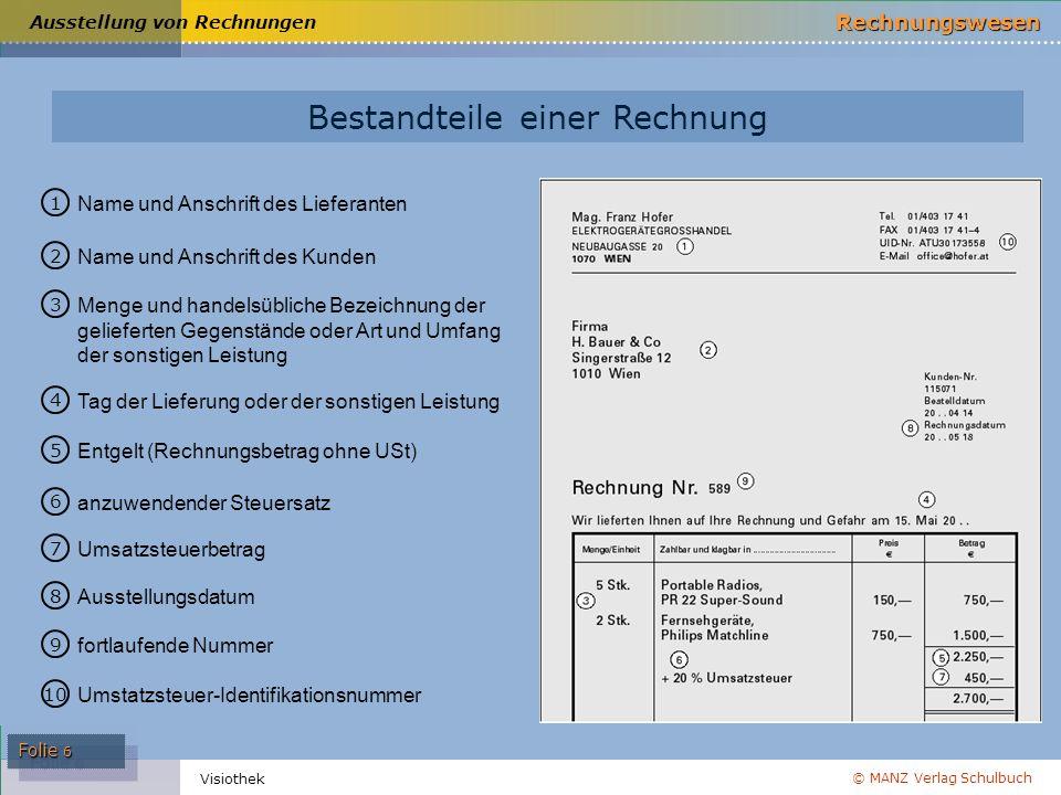 © MANZ Verlag Schulbuch Rechnungswesen Folie 6 Visiothek Umsatzsteuer Umsatzsteuer Beispiel Umsätze im Absatzbereich Steuersätze Rechnungen Kleinbetra