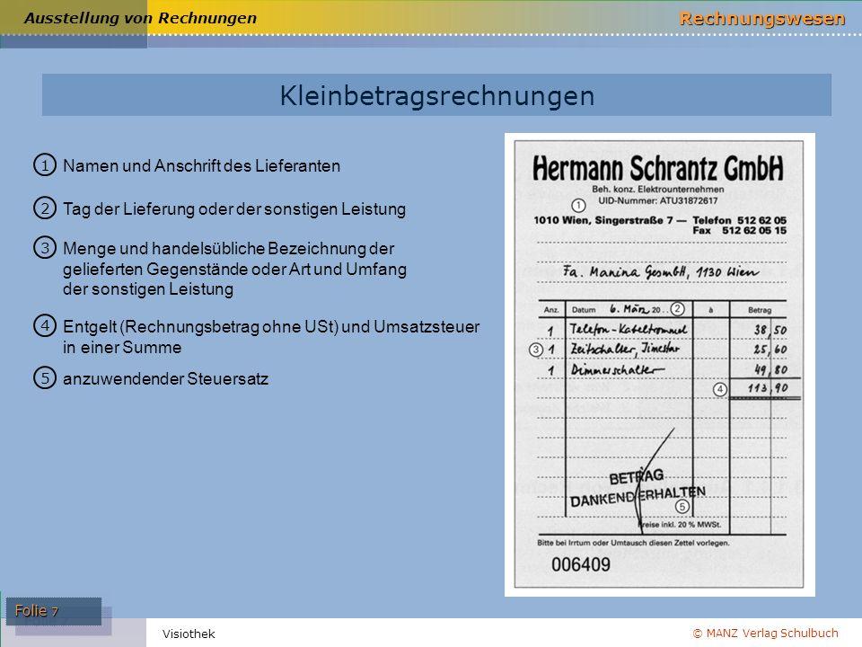 © MANZ Verlag Schulbuch Rechnungswesen Folie 7 Visiothek Umsatzsteuer Umsatzsteuer Beispiel Umsätze im Absatzbereich Steuersätze Rechnungen Kleinbetra