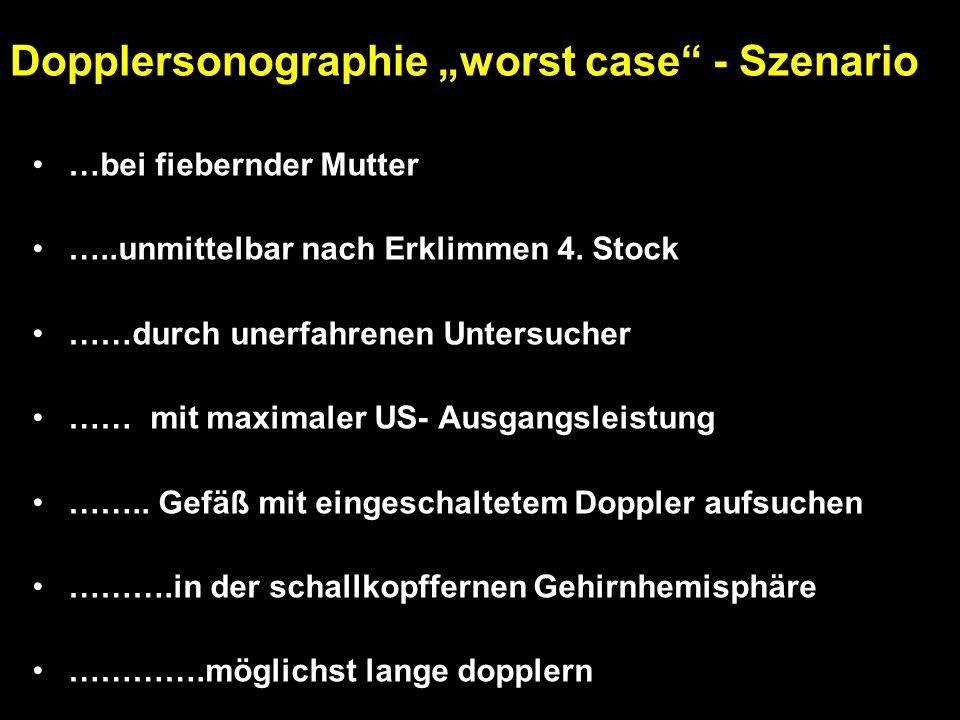 """Dopplersonographie """"worst case - Szenario …bei fiebernder Mutter …..unmittelbar nach Erklimmen 4."""