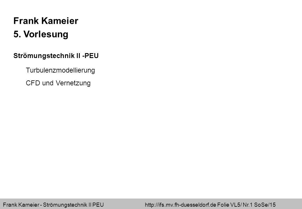 Frank Kameier - Strömungstechnik II PEU http://ifs.mv.fh-duesseldorf.de Folie VL5/ Nr.2 SoSe/15 Berechnung des Druckverlustes durch einen 90° Krümmer Vergleich bei laminarer (Re=100) und turbulenter Strömung (Re=100000) Vergleich mit 1-D Stromfadentheorie, analytische Rechnung (Excel) Zur Vorbereitung der Simulation Abschätzung der möglichen Wandschubspannung (Reibung) Abschätzung der notwendigen Netzauflösung Aufbereitung der Simulationsdaten Darstellung der Netzauflösung Darstellung der Rohrströmungsprofile (laminares/turbulentes Profil am Eintritt; außen und innen strömen unterschiedlich schnell und für laminar und turbulent genau entgegengesetzt) Ablösung liegt bei sichtbarer Rückströmung vor Strömungstechnik II – 2.