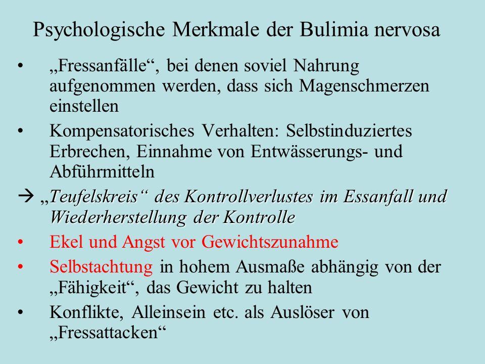 """Psychologische Merkmale der Bulimia nervosa """"Fressanfälle"""", bei denen soviel Nahrung aufgenommen werden, dass sich Magenschmerzen einstellen Kompensat"""