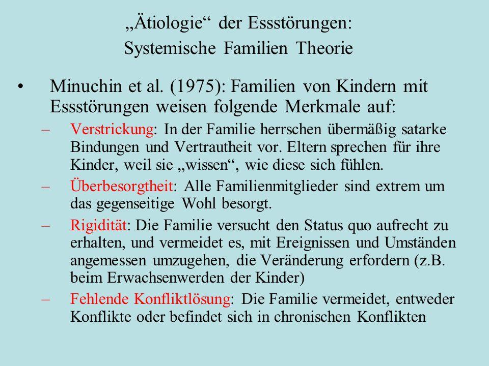 """""""Ätiologie"""" der Essstörungen: Systemische Familien Theorie Minuchin et al. (1975): Familien von Kindern mit Essstörungen weisen folgende Merkmale auf:"""