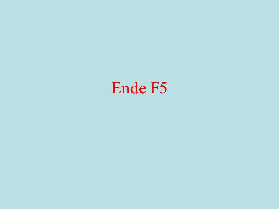 Ende F5