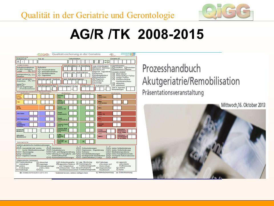 Qualität in der Geriatrie und Gerontologie AG/R /TK 2008-2015