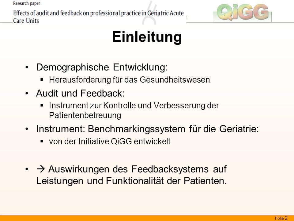 Qualität in der Geriatrie und Gerontologie Einleitung Demographische Entwicklung:  Herausforderung für das Gesundheitswesen Audit und Feedback:  Ins