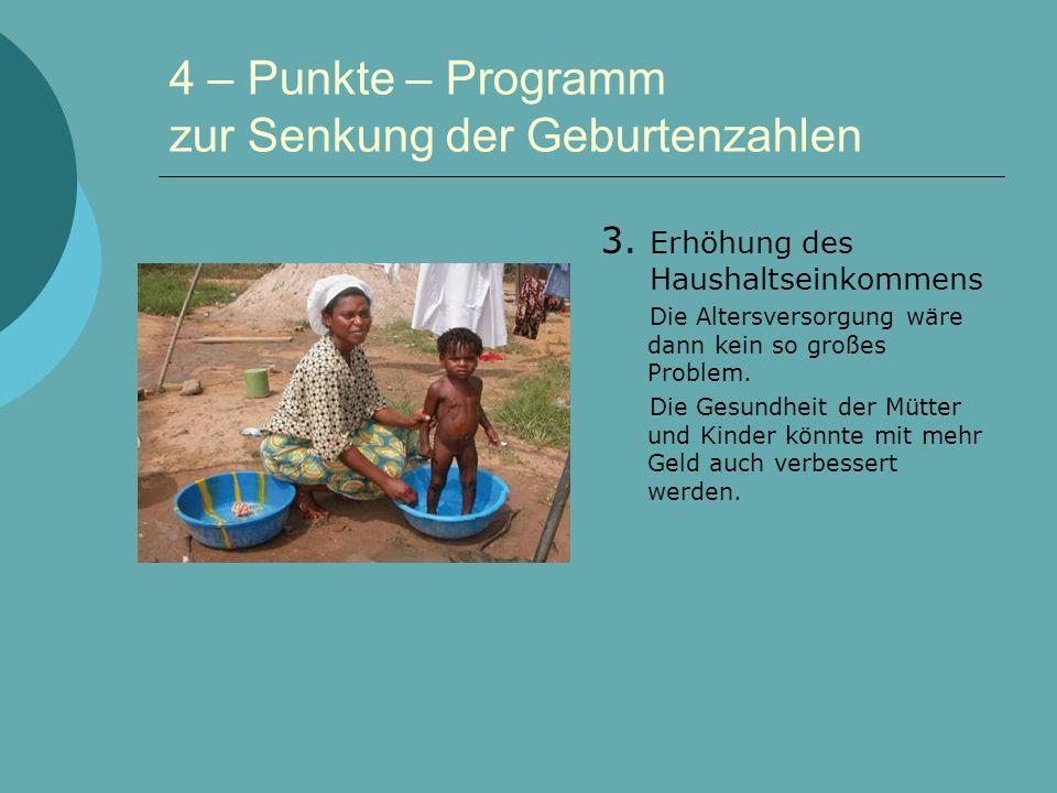 4 – Punkte – Programm zur Senkung der Geburtenzahlen 3.