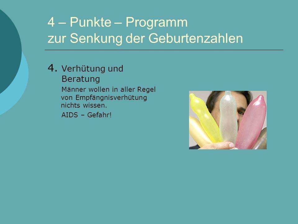 4 – Punkte – Programm zur Senkung der Geburtenzahlen 4.